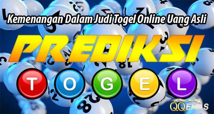 Kemenangan Dalam Judi Togel Online Uang Asli